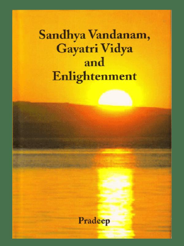 Sandhya Vandanam Gayatri Vidya and Enlightenment