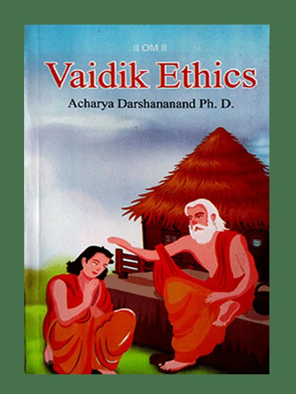 Vaidik Ethics (Vedic Ethics)