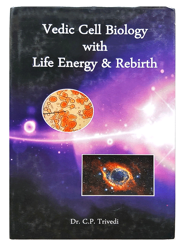 Vedic Cell Biology With Life Energy & Rebirth